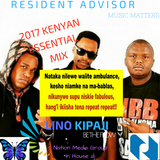 ESSENTIAL MIX *2017 NEW KENYAN & EA HITS-DJ LINO KIPAJI