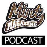 Mint Magazine Podcast #10