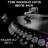 The World Hits 80's Mix [KDJ]