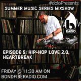 Dolo Presents Summer Music Series Mix on Bondfire Radio  Episode 5 Hip-hop Heartbreak