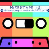 "Ear4Hear MixedTape #8: ""Mercado Negro: Musica de 2007 (parte 2)"""