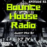 Bounce House Radio - Episode 32 - DJ IV