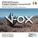 V-ox - Freedom Sessions Dancing Until 2017 (Mexican Day)