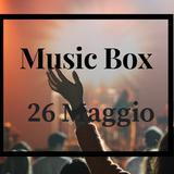 MUSIC BOX del 26 MAGGIO 2018