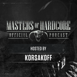 Official Masters of Hardcore Podcast 161 by Korsakoff