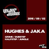 Unlike Sessions - 2016 sept 02 - Hughes / Jaka - Grime / Dubstep / Halfstep / Jungle