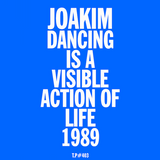Test Pressing 403 / 1989: Dancing Is A Visible Action Of Life / Joakim