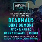 deadmau5 - Introducing Live BBC Radio 1 - 07.11.2018 (Danny Howard - BBC Radio 1 (16.11.2018)