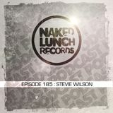 Naked Lunch PODCAST #185 - STEVIE WILSON