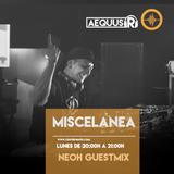 Aequus R presenta Miscelánea 145 + Neoh Guestmix