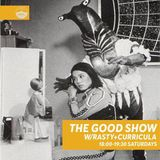 The Good Show w: DJ Rasty, Curricula & Cosmic MC - 20-1-19