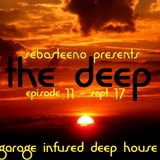The DEEP 11 - Garage Infused Deep House - September 2017