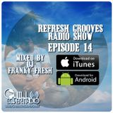 ReFresh Grooves Radio Show Ep 014