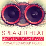 SPEAKER HEAT VOLUME 1 - MIXED LIVE BY DALE CASA