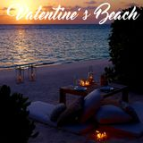 VALENTINE'S BEACH - AMBIENCE, NATURE, CHILLOUT, DEEP HOUSE