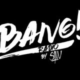STIV- Bang Radio Show #001