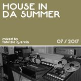 House in da summer 07 / 2017