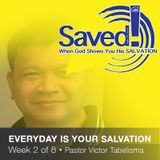 SAVED! Everyday Is Your Salvation (Week 2)