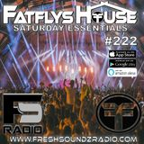 FatFlys House Podcast #222.  The Saturday Essentials