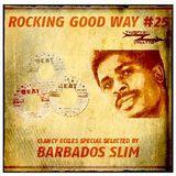 Rocking Good Way Vol. 25 - Clancy Eccles Selection - Guest Selector Barbados Slim