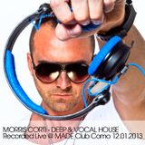 Morris Corti - Deep & Vocal House_Recorded Live @ Made Club Como 12.01.2013