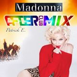Patrick E. - After Club Mix 120 Madonna Special Birthday (14 september 2017 - 2 hours mix)