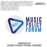 SongByrd Radio - Episode 37 - Music Policy Forum