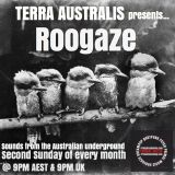 Terra Australis Presents .. ROOGAZE - Show 1 - Sunday 9th April 2017