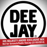 His Majesty Andre x BOT x SCRUNCH (Radio DeeJay)