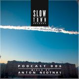 Slow Town Podcast 06 | Anton Neotnas