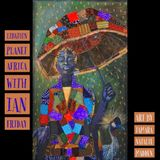 Libation Planet Africa with Ian Friday 10-26-18