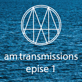am transmissions | episode 1