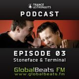 Trance Astronauts Podcast 03 (with Stoneface & Terminal)