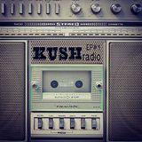 Kush Radio Episode #1