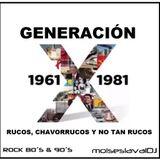 Generación X (Rucos, Chavorrucos y no tan Rucos)