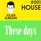 #001 These Days / HOUSE