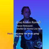 Covid- 19 Mix Series - #23 DJ Gino Rockin Romo Shelter at Home Live Mix