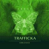 Arraylive//004 - Trafficka