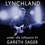Lynchland Under the Influence #1 — Gareth Sager