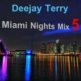 Deejay Terry - Miami Nights Mix 5