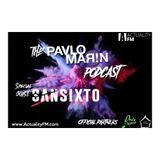 The Pavlo Marin Podcast 13 / Special Guest: Sansixto