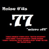 Noise r'us #77 micro off (Fevrier 2014)