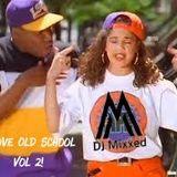 DJ Mixxed Presents: I Love Old School Vol 2