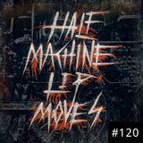 Half Machine Lip Moves Ep. 120: 3/29/2020