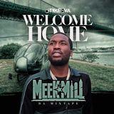Dj Takeova Presents Welcome Home Meek Mill