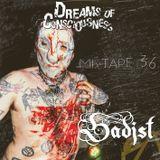 Mixtape 36 - Sadist (Boston)