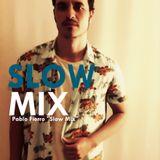 """Pablo Fierro - Slow Mix @ April 2013 """"Free Download"""""""