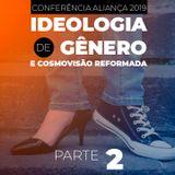 Ideologia de Gênero e Cosmovisão Reformada #2