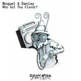 Who Got Tha Flavor? by Moquel & Denley (Smart Bomb Mixtape Experience #3)