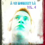 A Ce Moment La Vol. 4
